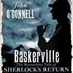 Baskerville: The Mysterious Tale of Sherlock's Return | John O'Connell