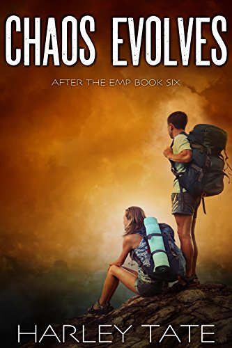 Chaos Evolves: A Post-Apocalyptic Survival Thriller (After the EMP Book 6) by [Tate, Harley]