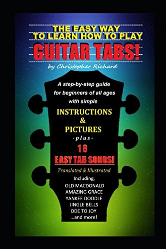 The Easy Way To Learn How To Play Guitar Tabs!: A step-by-step guide for beginners of all ages. - Songs Easy Guitar Tab