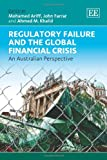 Regulatory Failure and the Global Financial Crisis, Mohamed Ariff, John Farrar, Ahmed M. Khalid, 0857935321