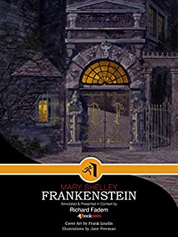 frankenstein context 'frankenstein' why are chapters 4 and 5 of frankenstein important in the context  of the novel as a whole mary shelley wrote frankenstein in 1818.