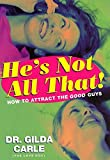 img - for He's Not All That!: How to Attract the Good Guys book / textbook / text book