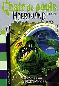 Book's Cover ofChair de poule Horrorland tome 2 : Fantômes en eaux profondes