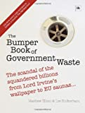 The Bumper Book of Government Waste, Matthew Elliott and Lee Rotherham, 1897597797