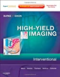img - for High-Yield Imaging: Interventional: Expert Consult - Online and Print, 1e (HIGH YIELD in Radiology) book / textbook / text book