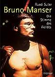Bruno Manser: Die Stimme des Waldes