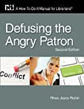 Defusing the Angry Patron, Rhea Joyce Rubin, 1555707319