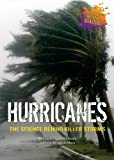 img - for Hurricanes: The Science Behind Killer Storms (The Science Behind Natural Disasters) book / textbook / text book