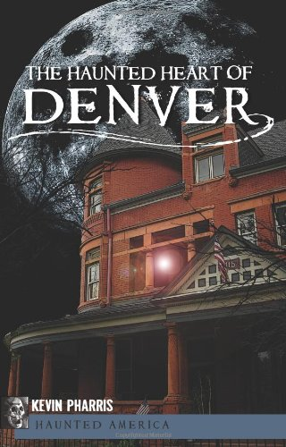 The Haunted Heart of Denver (Co State Denver Capitol)