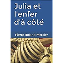 Julia et l'enfer d'à côté (French Edition)