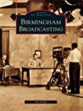 Front cover for the book Birmingham Broadcasting by Tim Hollis
