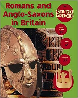 Book Romans and Anglo-Saxons In Britain (Craft Topics)