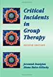 Critical Incidents in Group Therapy (Group Counseling) by Donigian, Jeremiah Published by Cengage Learning 2nd (second) edition (1998) Paperback
