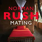 Mating | Norman Rush