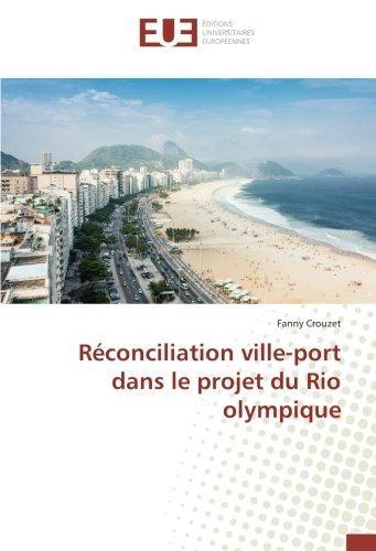 Réconciliation ville-port dans le projet du Rio olympique (French Edition)