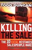 Killing the Sale, Todd Duncan, 0785263225