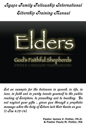 Agape Family Fellowship International: Eldership Training Manual