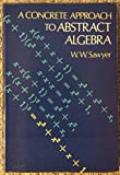 Concrete Approach to Abstract Algebra (Dover Books on Advanced Mathematics)