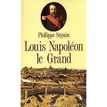 Louis Napoléon le Grand (Littérature) (French Edition)