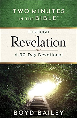 Two Minutes in the Bible® Through Revelation: A 90-Day Devotional (Mighty Woman Of God In The Bible)