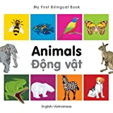 My First Bilingual Book–Animals (English–Vietnamese)