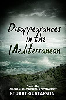 Disappearances in the Mediterranean (Featuring Professor Alfred Dunningham, PhD Book 2) by [Gustafson, Stuart]