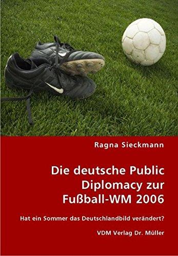 Die deutsche Public  Diplomacy zur  FuÃball-WM 2006