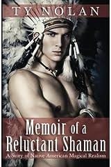Memoir of a Reluctant Shaman Paperback