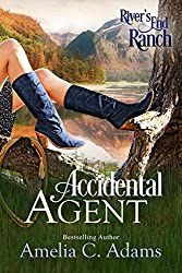 Accidental Agent (River's End Ranch Book 3)