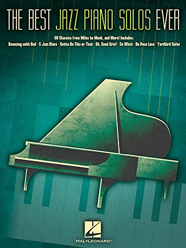 (The Best Jazz Piano Solos Ever: 80 Classics, From Miles to Monk and More)