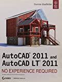 img - for AUTOCAD 2011 AND AUTOCAD LT 2011: NO EXPERIENCE REQUIRED book / textbook / text book