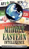 Historical Dictionary of Middle Eastern Intelligence, Ephraim Kahana and Muhammad Suwaed, 081085953X