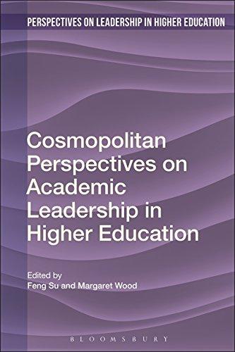 Cosmopolitan Perspectives on Academic Leadership in Higher Education (Perspectives on Leadership in Higher Education)