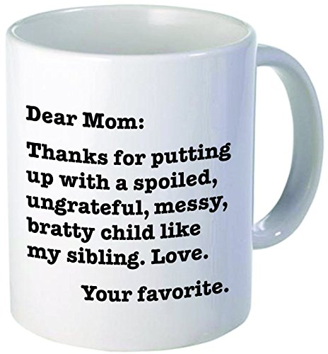 Dear mom, Thanks for putting up with a bratty child… Love. Your favorite - Funny coffee mug by Donbicentenario - 11OZ - SHIPS FROM USA