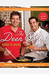 The Deen Bros. Take It Easy: Quick and Affordable Meals the Whole Family Will Love: A Cookbook Kindle Edition