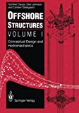 img - for Offshore Structures: Volume I: Conceptual Design and Hydromechanics (Volume 1) book / textbook / text book
