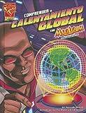 Comprender el Calentamiento Global con Max Axiom, Supercientífico, Agnieszka Biskup, 1429692359