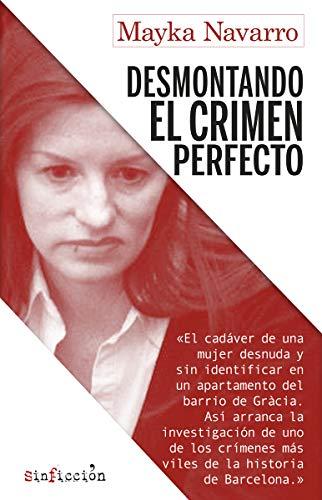 Desmontando el crimen perfecto: 4 (SinFicción) por Mayka Navarro