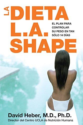 La Dieta L.A. Shape : El Plan Para Controlar Su Peso En Tan ...