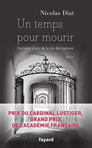 Books : Un temps pour mourir: Derniers jours de la vie des moines (Documents) (French Edition)