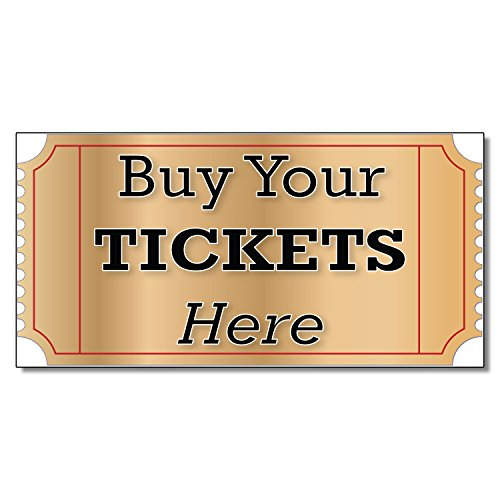 Buy Your Tickets Here Business DECAL STICKER Retail Store Sign 9.5 x 24 inches (Cheapest Ticket)