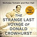 The Strange Last Voyage of Donald Crowhurst: Now filmed as The Mercy Audiobook by Nicholas Tomalin, Ron Hall Narrated by Philip Bird