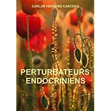 PERTURBATEURS ENDOCRINIENS (French Edition)