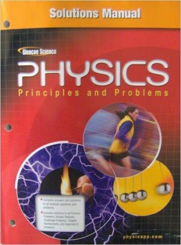 Glencoe Physics Principles & Problems Solutions Manual