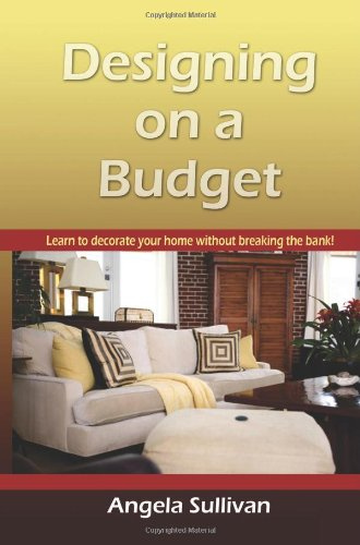 Designing On A Budget: Learn To Decorate Your Home Without ...