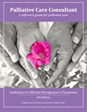 img - for Palliative Care Consultant: Guidelines for Effective Management of Symptoms book / textbook / text book
