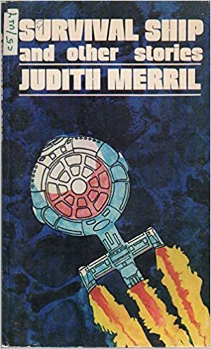 Survival Ship and Other Stories: Merril, Judith: 9780919588073: Amazon.com:  Books