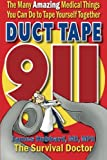 img - for Duct Tape 911: The Many Amazing Medical Things You Can Do to Tape Yourself Together book / textbook / text book
