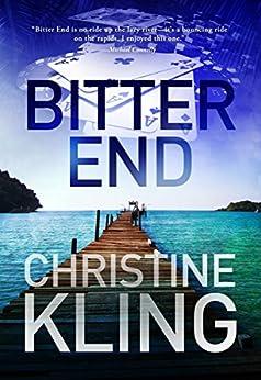 Bitter End (Seychelle Sullivan Suspense Book 3) by [Kling, Christine]