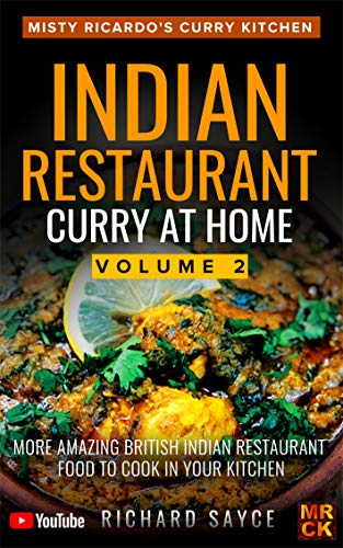 Indian Restaurant Curry at Home Volume 2: Misty Ricardo's Curry Kitchen by Richard Sayce